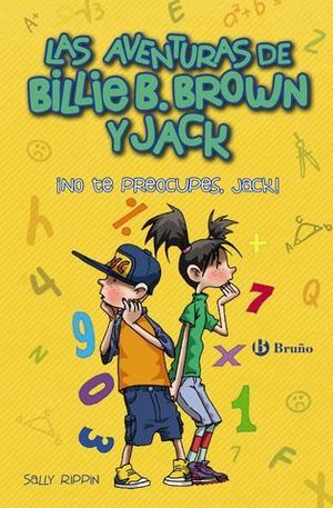 LAS AVENTURAS DE BILLIE B. BROWN Y JACK, 2. ¡NO TE PREOCUPES, JACK!.