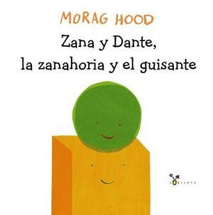 ZANA Y DANTE, LA ZANAHORIA Y EL GUISANTE