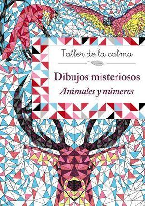 TALLER DE LA CALMA. DIBUJOS MISTERIOSOS. ANIMALES Y NUMEROS