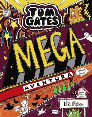 TOM GATES:  MEGA AVENTURA ¡GENIAL CLARO!