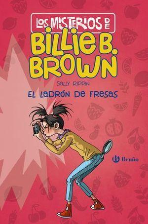 LOS MISTERIOS DE BILLIE B. BROWN.  EL LADRÓN DE FRESAS