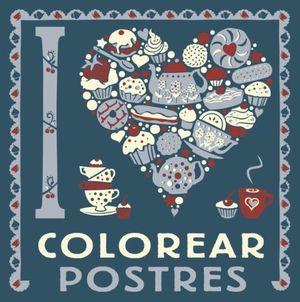 I LOVE COLOREAR POSTRES