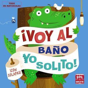 VOY AL BAÑO YO SOLITO !