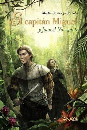 EL CAPITAN MIGUEL Y JUAN EL NAVEGANTE