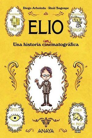 ELIO.  UNA HISTORIA ANIMATOGRAFICA