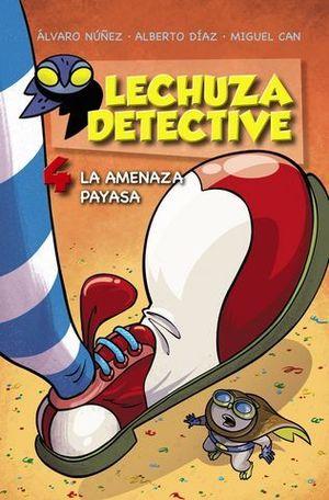 LECHUZA DETECTIVE 4 . LA AMENAZA PAYASA