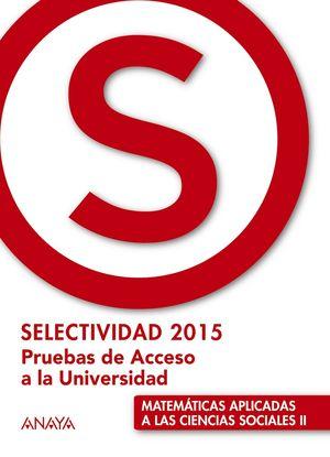 SELECTIVIDAD 2015 MATEMATICAS APLICADAS CIENCIAS SOCIALES II