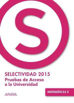 SELECTIVIDAD 2015 MATEMATICAS II