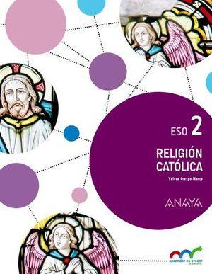 RELIGION CATOLICA 2º ESO APRENDER ES CRECER ED. 2016
