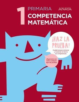 COMPETENCIA MATEMATICA 1º EP SERIE HAZ LA PRUEBA  ED. 2017