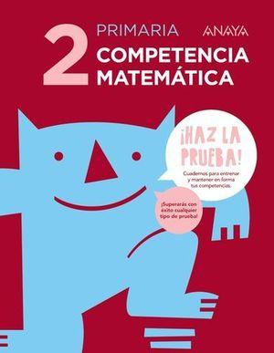 COMPETENCIA MATEMATICA 2º EP SERIE HAZ LA PRUEBA  ED. 2017