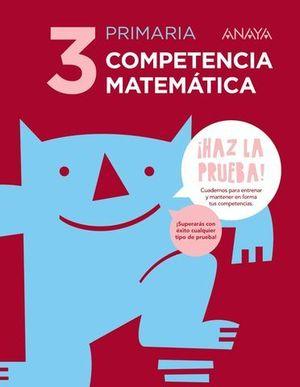 COMPETENCIA MATEMATICA 3º EP SERIE HAZ LA PRUEBA  ED. 2017