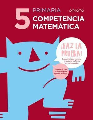 COMPETENCIA MATEMATICA 5º EP SERIE HAZ LA PRUEBA  ED. 2017