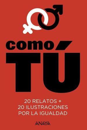 COMO TU.  20 RELATOS + 20 ILUSTRACIONES POR LA IGUALDAD