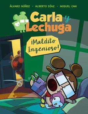 CARLA Y LECHUGA.  ¡ MALDITO INGENIOSO !