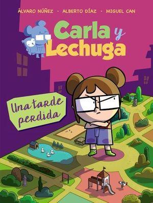 CARLA Y LECHUGA.  UNA TARDE PERDIDA