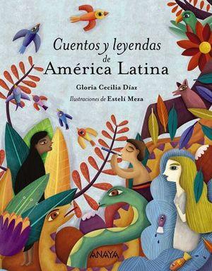 CUENTOS Y LEYENDAS DE AMÉRICA LATINA.