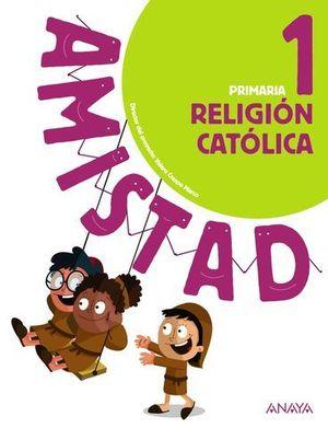 RELIGION CATOLICA 1º EP AMISTAD PIEZA A PIEZA ED. 2018