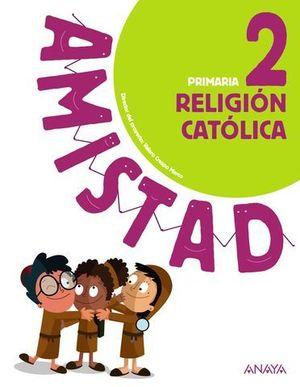 RELIGION CATOLICA 2º EP AMISTAD PIEZA A PIEZA ED. 2018