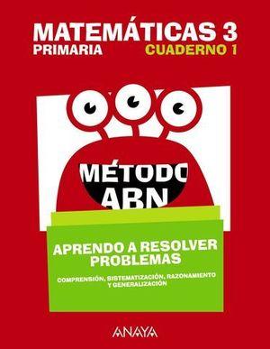 CUADERNO MATEMATICAS 3º EP ABN APRENDO A RESOLVER PROBLEMAS 1 ED. 2018