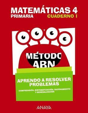 CUADERNO MATEMATICAS 4º EP ABN APRENDO A RESOLVER PROBLEMAS 1 ED. 2018