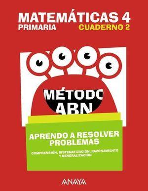 CUADERNO MATEMATICAS 4º EP ABN APRENDO A RESOLVER PROBLEMAS 2 ED. 2018