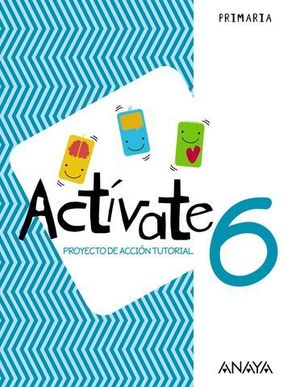 PROYECTO DE ACCION TUTORIAL 6º EP ACTIVATE ED. 2018