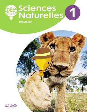 SCIENCES NATURELLES 1º EP IDEES BRILLANTES ( FRANCES ) ED. 2018