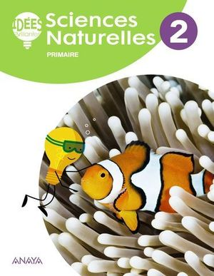 SCIENCES NATURELLES 2º EP IDEES BRILLANTES ( FRANCES ) ED. 2018