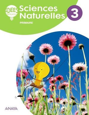 SCIENCES NATURELLES 3º EP IDEES BRILLANTES ( FRANCES ) ED. 2018