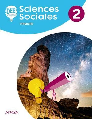 SCIENCES SOCIALES 2º EP IDEES BRILLANTES ( FRANCES ) ED. 2018