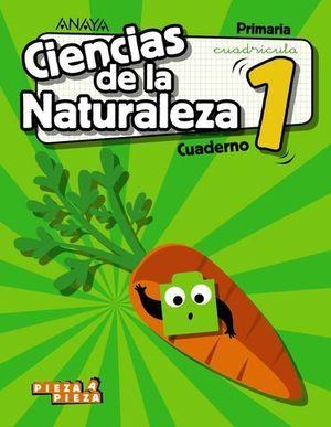 CUADERNO CIENCIAS NATURALEZA 1º EP CUADRICULA PIEZA A PIEZA ED. 2018