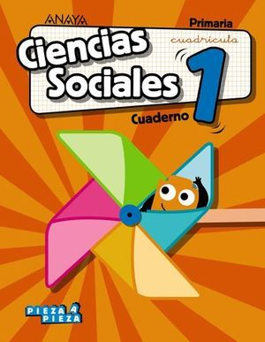 CUADERNO CIENCIAS SOCIALES 1º EP CUADRICULA PIEZA A PIEZA ED. 2018