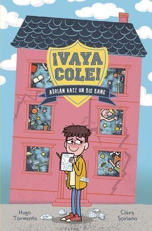 VAYA COLE. ADRIÁN HACE UN BIG BANG