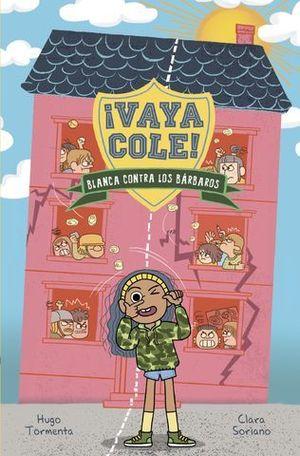 VAYA COLE. BLANCA CONTRA LOS BÁRBAROS