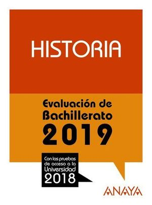 SELECTIVIDAD 2018 HISTORIA.  PRUEBAS DE EVALUACION 2019