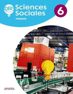 SCIENCES SOCIALES 6º EP ( FRANCES ) IDEES BRILLANTES ED. 2019