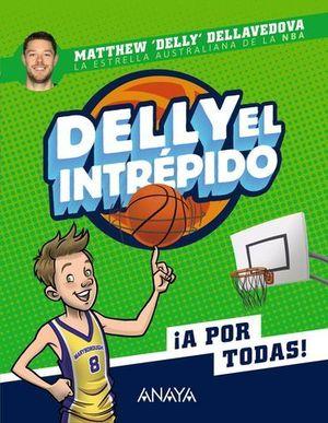 DELLY EL INTRÉPIDO. ¡ A POR TODAS !