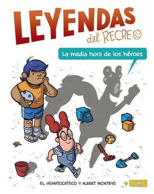 LEYENDAS DEL RECREO 1.  LA MEDIA HORA DE LOS HEROES