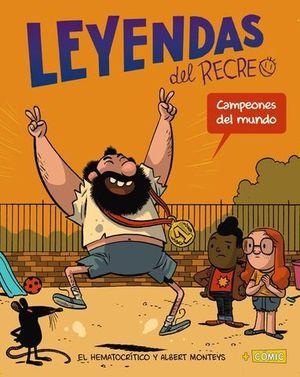 LEYENDAS DEL RECREO 2.  CAMPEONES DEL MUNDO