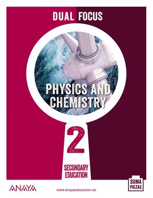 PHYSICS AND CHEMISTRY 2. DUAL FOCUS.