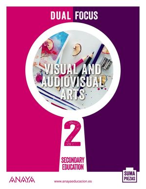 VISUAL AND AUDIOVISUAL ARTS 2. DUAL FOCUS.