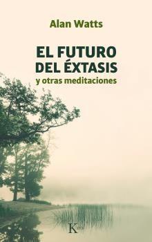 FUTURO DEL EXTASIS Y OTRAS MEDITACIONES - SP