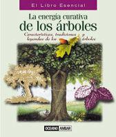 ENERGIA CURATIVA DE LOS ARBOLES, LA