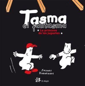 TASMA EL FANTASMA LA PRINCESA DE LOS JUGUETES