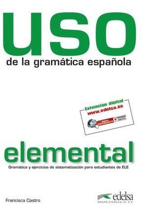 USO DE LA GRAMATICA ESPAÑOLA ELEMENTAL ED. 2011