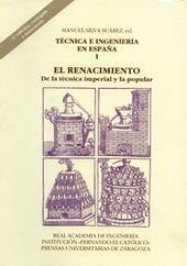 TECNICA INGENIERA EN ESPAÑA I EL RENACIMIENTO 2ª ED. 2009