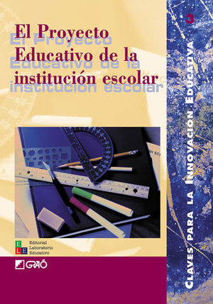 PROYECTO EDUCATIVO DE LA INSTITUCION ESCOLAR, EL