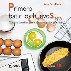 PRIMERO BATIR LOS HUEVOS