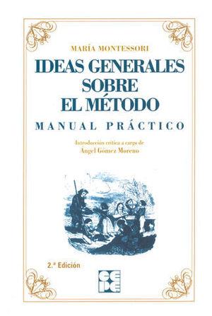 IDEAS GENERALES SOBRE EL METODO. MANUAL PRACTICO.